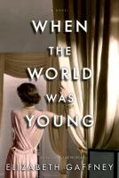 When the world was young : a novel