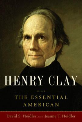 Henry Clay : the essential American