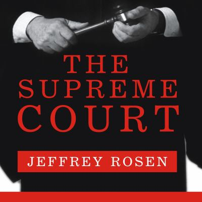 The Supreme Court the personalities and rivalries that defined america