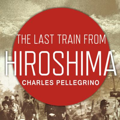 The last train from Hiroshima the survivors look back