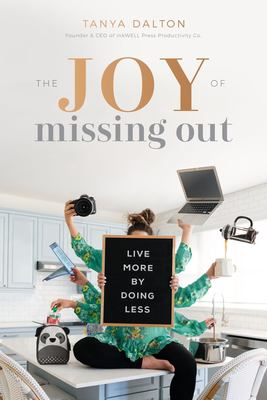 The joy of missing out :  live more by doing less