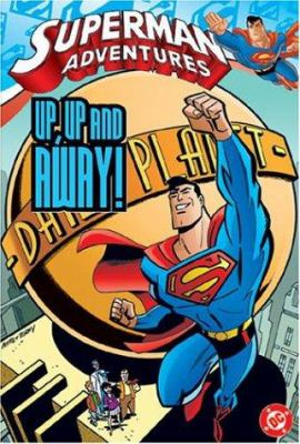 Superman adventures vol 1: up, up and away!