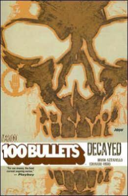 100 bullets. Vol. 10, Decayed