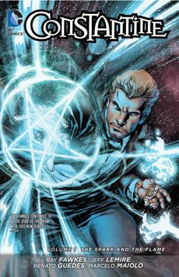 Constantine. Vol. 1, The spark and the flame
