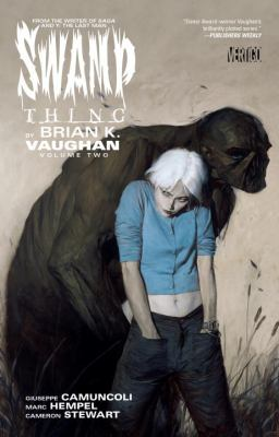 Swamp Thing by Brian K. Vaughan Vol. 02