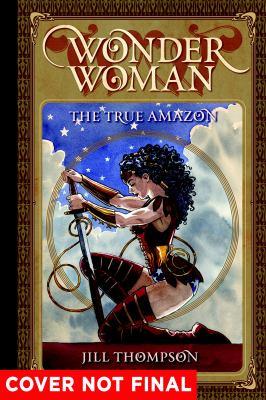 Wonder Woman : the true Amazon