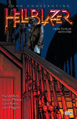 John Constantine, Hellblazer. Vol. 12, How to play with fire