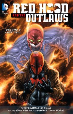 Red Hood and the Outlaws. Volume 7, Last call