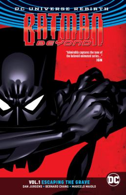 Batman beyond, vol. 01 : escaping the grave