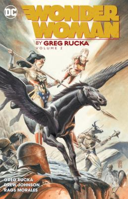 Wonder Woman by Greg Rucka. Volume 02