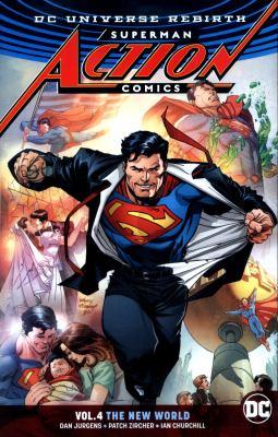 Superman Action Comics. Vol. 4, The new world