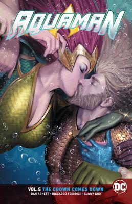 Aquaman. Vol. 05, The crown comes down