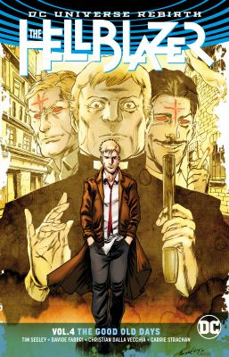 The Hellblazer. Vol. 04, The good old days