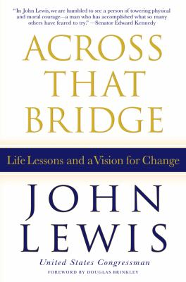 Across that bridge : life lessons and a vision for change