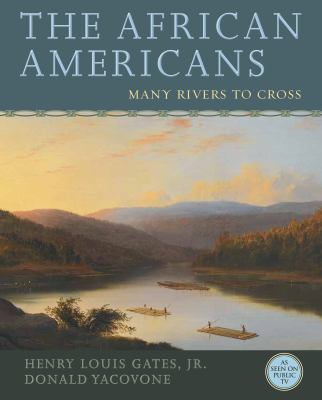 The African Americans : many rivers to cross