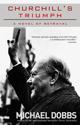 Churchill's triumph : a novel of betrayal