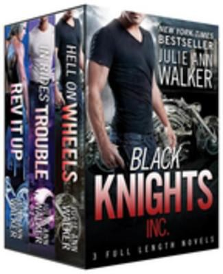 Black knights inc : Hell on wheels, In rides trouble, Rev it up. books 1-3