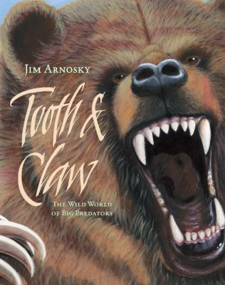 Tooth & claw : the wild world of big predators