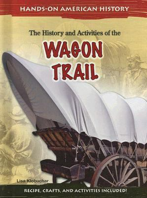 The history and activities of the wagon trail