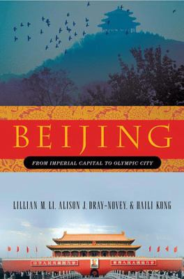 Beijing : from imperial capital to olympic city