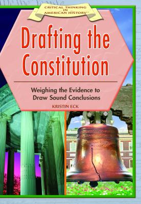 Drafting the Constitution: weighing evidence to draw sound conclusions