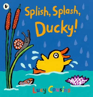 Cover image for :  Splish, splash, Ducky! / Lucy Cousins.