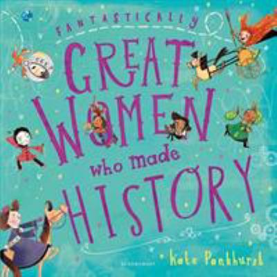 Cover image for Fantastically great women who made history / Kate Pankhurst.