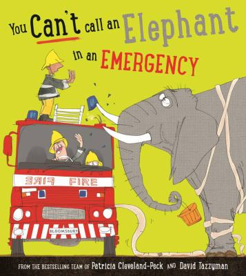 Cover Image for: You can't call an elephant in an emergency / Patricia Cleveland-Peck ; illustrated by David Tazzyman.