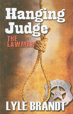 The lawman : hanging judge