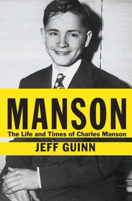 Manson : the life and times of Charles Manson