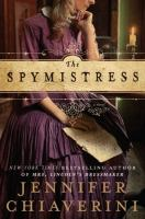 The Spymistress by Jennifer Chiaverini book cover