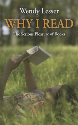 Why I read : the serious pleasure of books