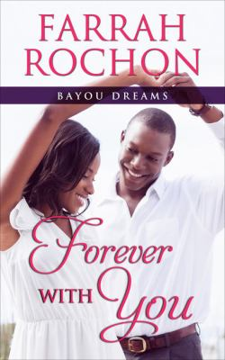 Forever with you : bayou dreams