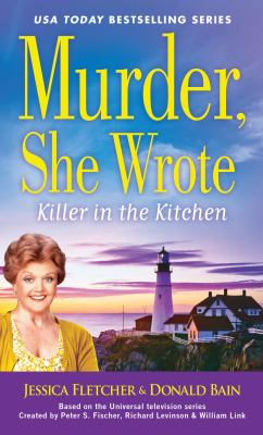 Killer in the kitchen :  a Murder, She Wrote mystery