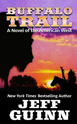 Buffalo trail : a novel of the American West