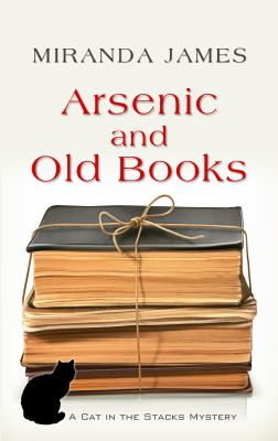Arsenic and old books : a Cat in the Stacks mystery