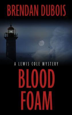 Blood foam : a Lewis Cole mystery