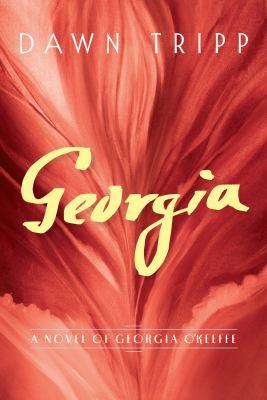 Georgia : a novel of Georgia O'Keeffe