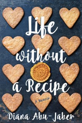 Life without a recipe : a memoir