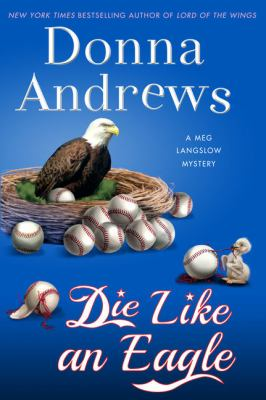 Die like an eagle : a Meg Langslow mystery