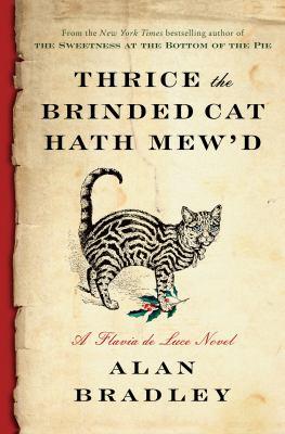 Thrice the brinded cat hath mew'd : a Flavia de Luce novel