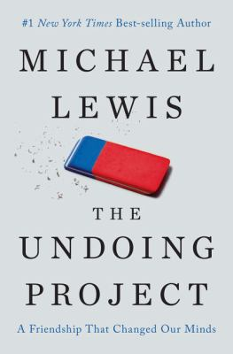 The undoing project : a friendship that changed our minds
