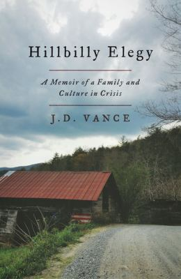 Hillbilly elegy : a memoir of a family and culture in crisis