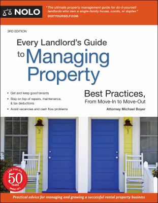 Every landlord's guide to managing property : best practices, from move-in to move-out