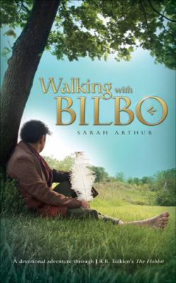 Walking with Bilbo : a devotional adventure through the Hobbit
