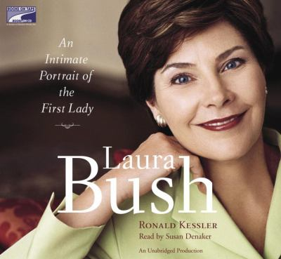 Laura Bush: an intimate portrait of the first lady
