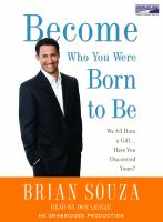 Become Who You Were Born to Be We All Have a Gift ... Have You Discovered Yours?