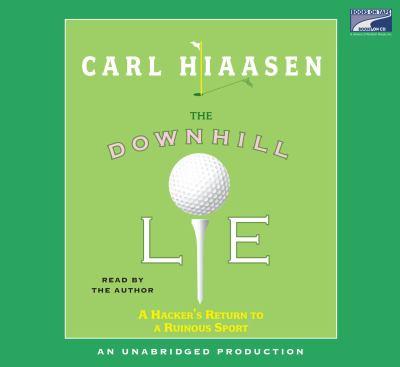 The Downhill Lie a Hacker's Return to a Ruinous Sport