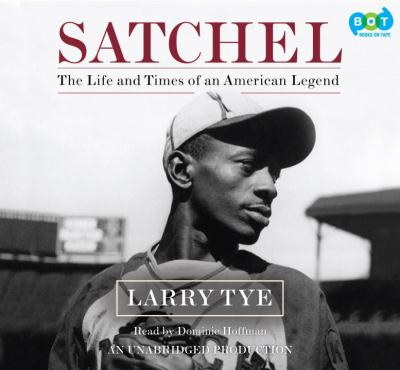 Satchel [the life and times of an American legend]