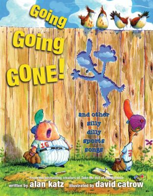 Going, going, gone! : and other silly dilly sports songs